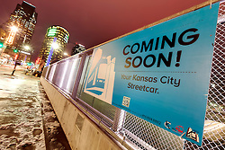 """During construction process of Kansas City's downtown streetcar line, March 2015. """"Coming Soon - Your Kansas City Streetcar"""""""