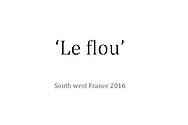 Le flou, South West France 2016