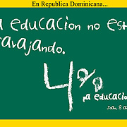 "Greenboard sign"" La educacion no esta travajando. 4% para educacion"" Slogan campain for education"