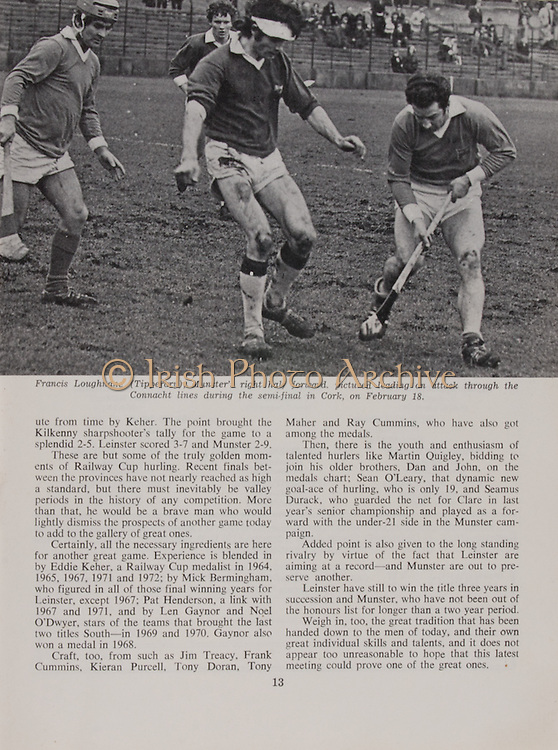 Interprovincial Railway Cup Football Cup Final,  17.03.1973, 03.17.1973, 17th March 1973, referee P O Hailbeirt, Connacht 0-18, Universities 2-12, .Interprovincial Railway Cup Hurling Cup Final,  17.03.1973, 03.17.1973, 17th March 1973, referee S O Raincin , Leinster 1-13, Munster 2-08,