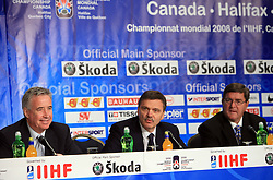 Bob Nicholson, president of Hockey Canada, Rene Fasel, president of the IIHF and Fred MacGillivray, chair of the Halifax host committee at Press conference of IIHF at  IIHF WC 2008 in Halifax, on May 06, 2008 in Metro Center, Halifax, Nova Scotia, Canada. (Photo by Vid Ponikvar / Sportal Images)