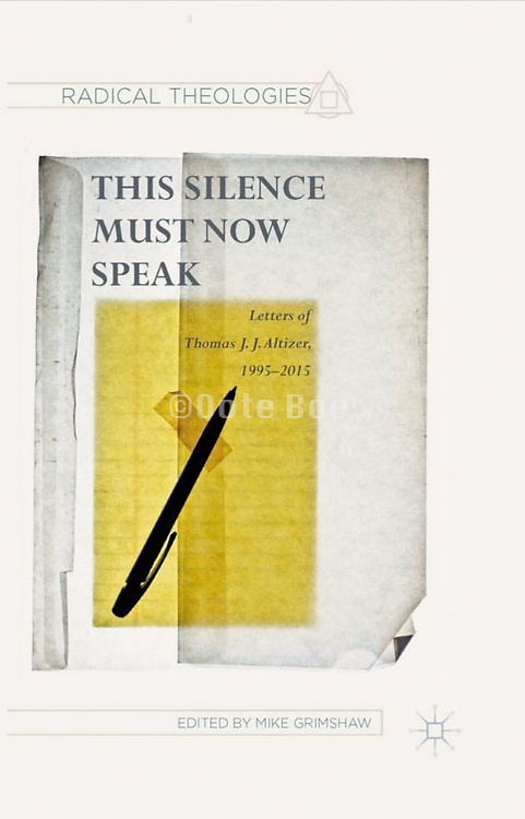bookcover - This Silence Must Now Speak. Letters og Thomas J.J. Altizer, 1995-2015