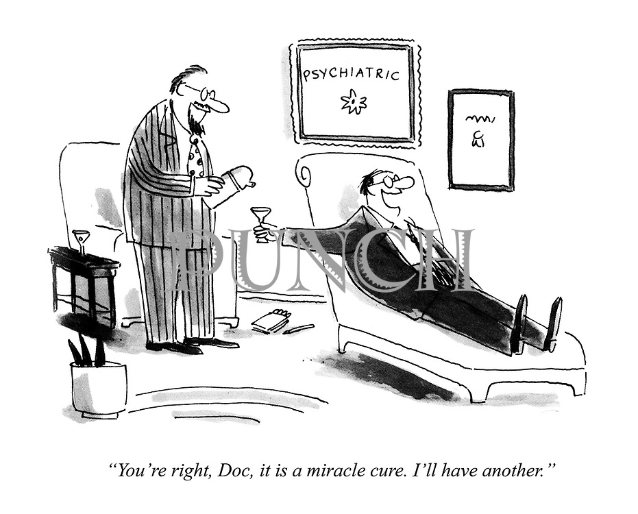 """You're right, Doc, it is a miracle cure.I'll have another."""