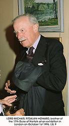 LORD MICHAEL FITZALAN-HOWARD, brother of the 17th Duke of Norfolk at an exhibition in London on October 1st 1996.LSL 9