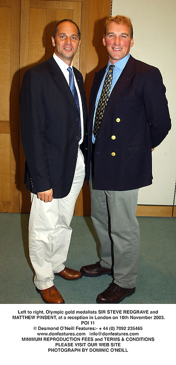 Left to right, Olympic gold medalists SIR STEVE REDGRAVE and MATTHEW PINSENT, at a reception in London on 10th November 2003.POI 11