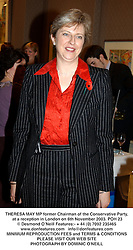 THERESA MAY MP former Chairman of the Conservative Party, at a reception in London on 6th November 2003.POH 23