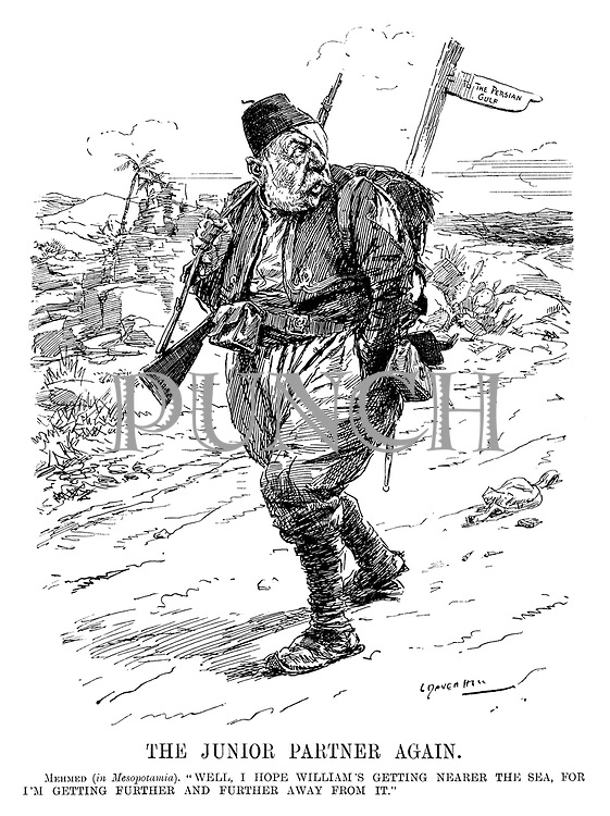 "The Junior Partner Again. Mehmed (in Mesopotamia). ""Well, I hope William's getting nearer the sea, for I'm getting further and further away from it."" (Mehmed V of Turkey while in Iraq walks away from the Persian Gulf with a bandaged eye during WW1)"
