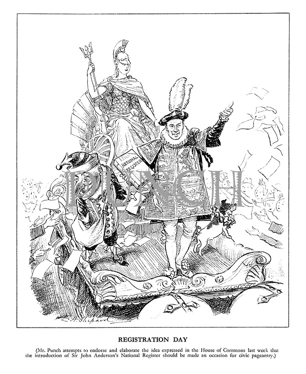 Registration Day (Mr. Punch attempts to endorse and elaborate the idea expressed in the House of Commons last week that the introduction of Sir John Anderson's National Register whould be made an occasion for civic pageantry.)