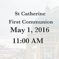 St Catherine 1st Communion 5/1/16 9:00 AM