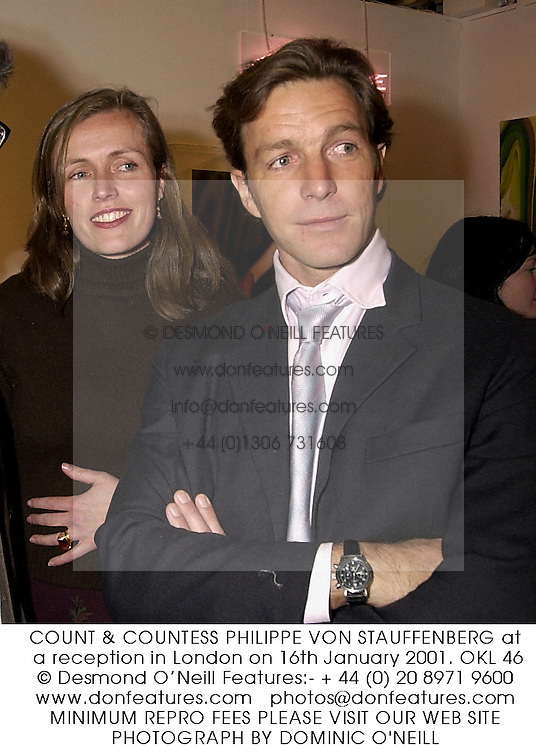 COUNT & COUNTESS PHILIPPE VON STAUFFENBERG at a reception in London on 16th January 2001.	OKL 46