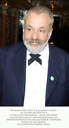 Film director MIKE LEIGH at a reception in London on 12th February 2003.PHD 8