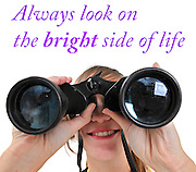 Famous quotes series: Always look on the bright side of life with young woman and binoculars