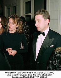 Artist EMMA SERGEANT and the EARL OF CALEDON, who recently divorced his 2nd wife, at a ball in London on March 21st 1997.LXG 63