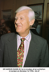SIR HAROLD CASSEL Bt. he is a judge, at an exhibition in London on October 1st 1996. LSL 67