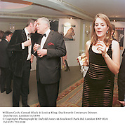 William Cash, Conrad Black & Louisa King. Duckworth Centenary Dinner. Dorchester, London 14/10/98<br />