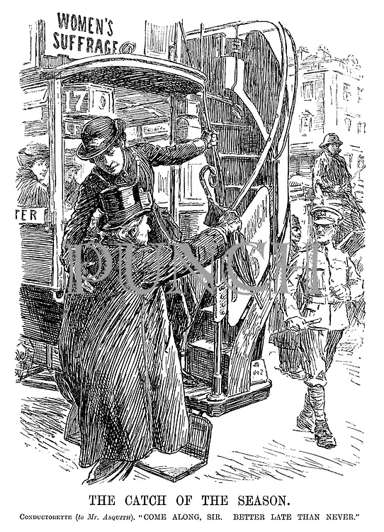 """The Catch of the Season. Conductorette (to Mr Asquith). """"Come along, Sir. Better late than never."""""""