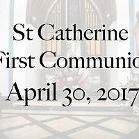 St Catherine 1st Communion 04-30-17