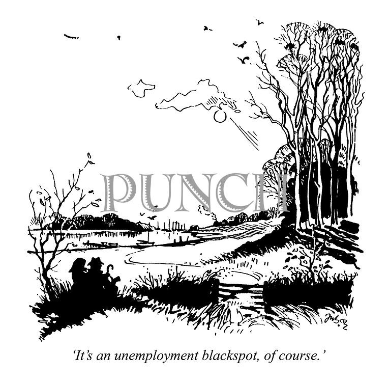 'It's an unemployment blackspot, of course.'