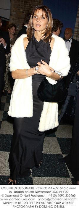 COUNTESS DEBONAIRE VON BISMARCK at a dinner in London on 6th November 2002.PEY 57