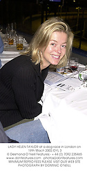 LADY HELEN TAYLOR at a dog race in London on 19th Mach 2002.	OYL 3