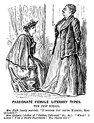 "Passionate Female Literary Types. The NEW School. Mrs Blyth (newly married). ""I wonder YOU never married, Miss Quilpson!"" Miss Quilpson (author of ""Caliban Dethroned,"" &c., &c.). ""WHAT? I MARRY! I be A MAN'S PLAYTHING! No, thank you!"""