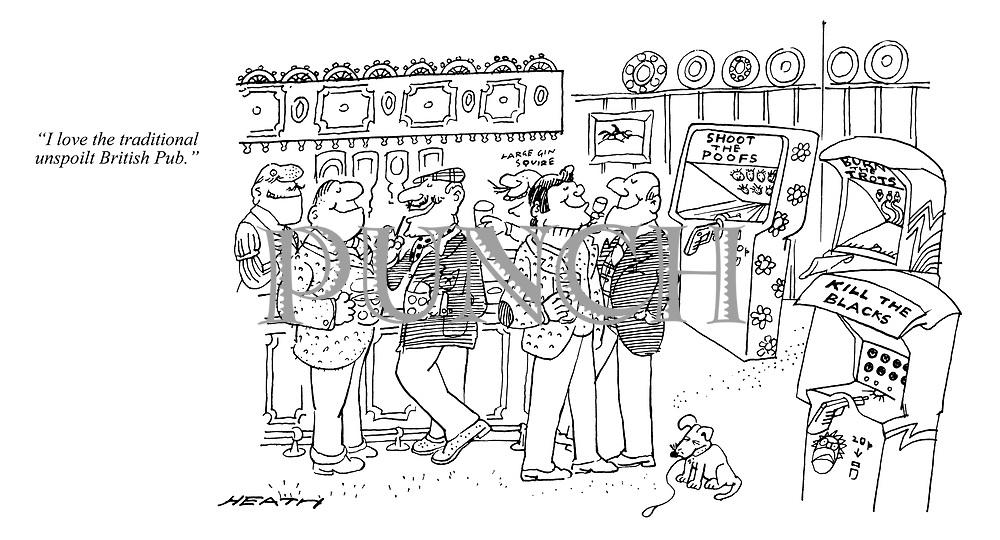 """I love the traditional unspoilt British Pub."""