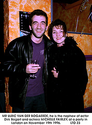 MR ULRIC VAN DER BOGAERDE, he is the nephew of actor Dirk Bogart and actress MICHELLE FAIRLEY, at a party in London on November 19th 1996. <br /> LTO 23