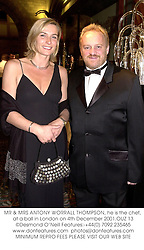 MR & MRS ANTONY WORRALL THOMPSON, he is the chef, at a ball in London on 4th December 2001.OUZ 13