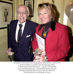 SIR DENIS THATCHER and his daughter MISS CAROL THATCHER,<br />