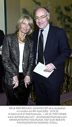 MR & MRS MICHAEL HOWARD MP at a reception in London on 8th April 2002.<br />