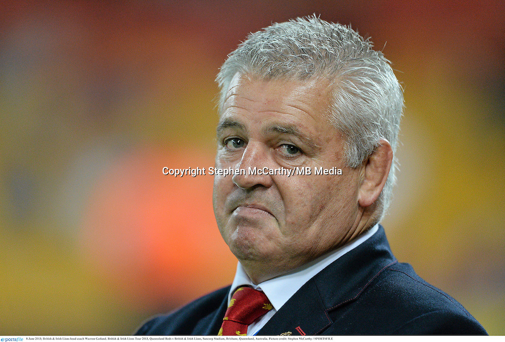 8 June 2013; British & Irish Lions head coach Warren Gatland. British & Irish Lions Tour 2013, Queensland Reds v British & Irish Lions, Suncorp Stadium, Brisbane, Queensland, Australia. Picture credit: Stephen McCarthy / SPORTSFILE