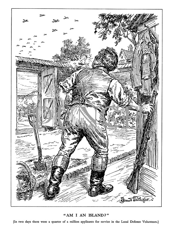"""Am I an Island?"" [In two days there were a quarter of a million applicants for service in the Local Defence Volunteers.] (John Bull looks up to the skies and seeing enemy planes overhead leaves his shovel and reaches for his rifle)"