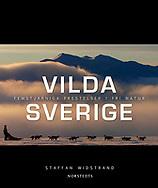 Vilda Sverige, Swedish, Norstedts, 2007