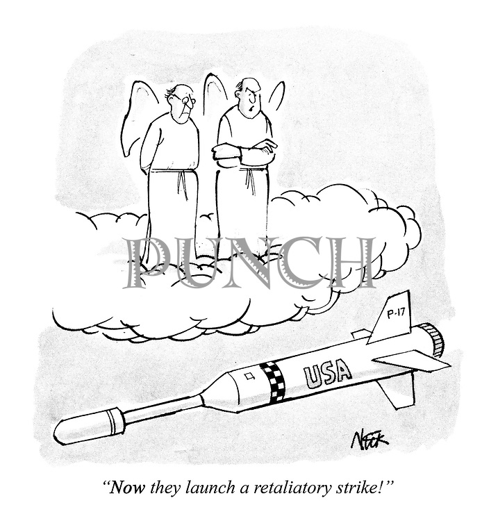 """""""NOW they launch a retaliatory strike!"""""""