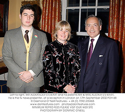 Left to right, MR ALEXANDER STEWART and his parents MR & MRS ALISTAIR STEWART, he is the tv news presenter, at a reception in London on 17th September 2002.PDH 68