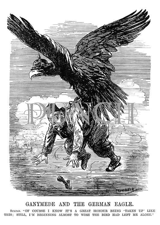 "Ganymede and the German Eagle. Sultan. ""Of course I know it's a great honour being 'taken up' like this; still, I'm beginning almost to wish the bird had left me alone."""