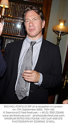 MICHAEL PORTILLO MP at a reception in London on 17th September 2002.<br />