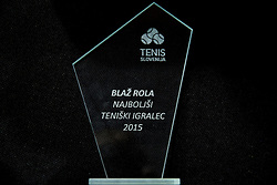 Trophy of Blaz Rola for Best Slovenian player in 2015 at Istenic doubles Tournament and Slovenian Tennis personality of the year 2015 annual awards presented by Slovene Tennis Association TZS, on December 12, 2015 in Millenium Centre, BTC, Ljubljana, Slovenia. Photo by Vid Ponikvar / Sportida