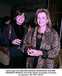 Left to right, the HON.MRS MICHAEL TOLLEMACHE and MRS FREDERICK FORSYTH, wife of the author, at a party in London on January 14th 1997.LUU 21