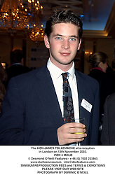 The HON.JAMES TOLLEMACHE at a reception in London on 13th November 2003.<br /> PON 4 MOLO