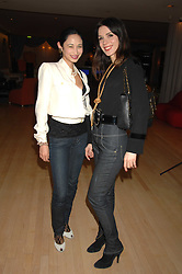 Left to right, stylist HANNAH BHUIYA and jeweller LARA BOHINC at a party to celebrate the launch of the Suka restaurant at the Sanderson Hotel, berners Street, London on 15th March 2007.<br />
