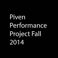 Piven Performance Project Fall 2014