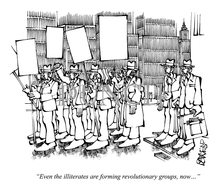 """Even the illiterates are forming revolutionary groups, now..."""