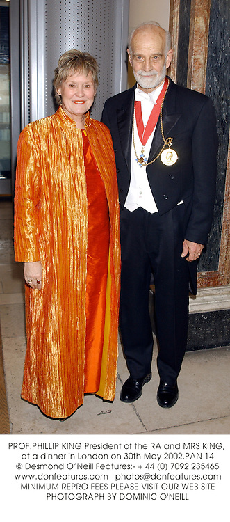 PROF.PHILLIP KING President of the RA and MRS KING, at a dinner in London on 30th May 2002.	PAN 14