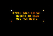 Motorway warning sign, FORTH ROAD BRIDGE CLOSED TO HGVS USE ALT ROUTE