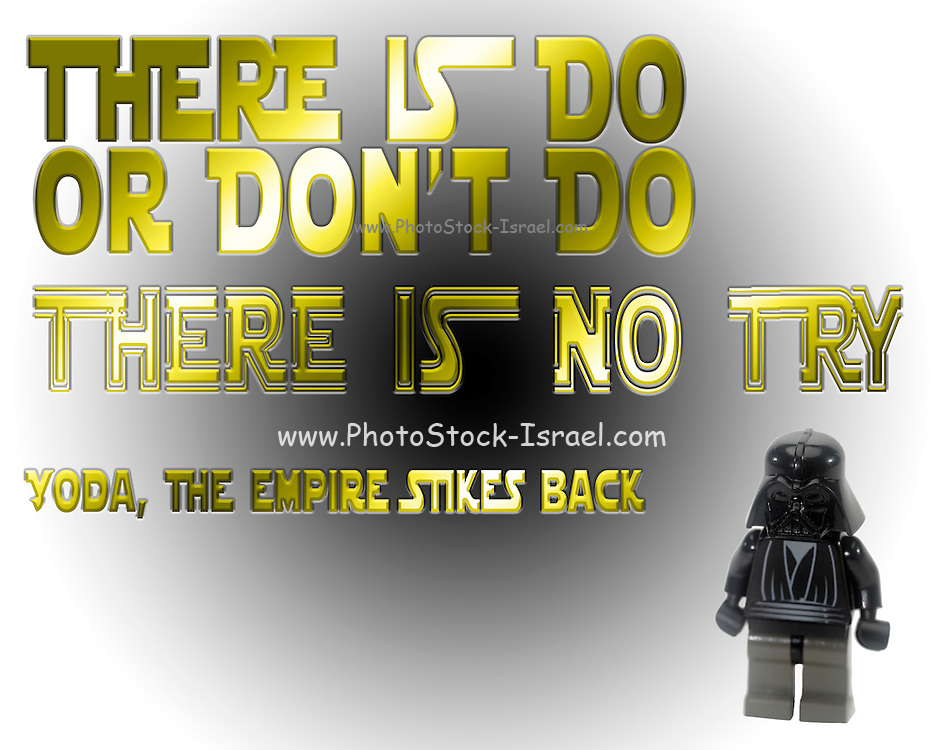There is do or don't do there is no try  Yoda The empire