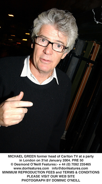 MICHAEL GREEN former head of Carlton TV at a party in London on 31st January 2004.<br /> PRE 50