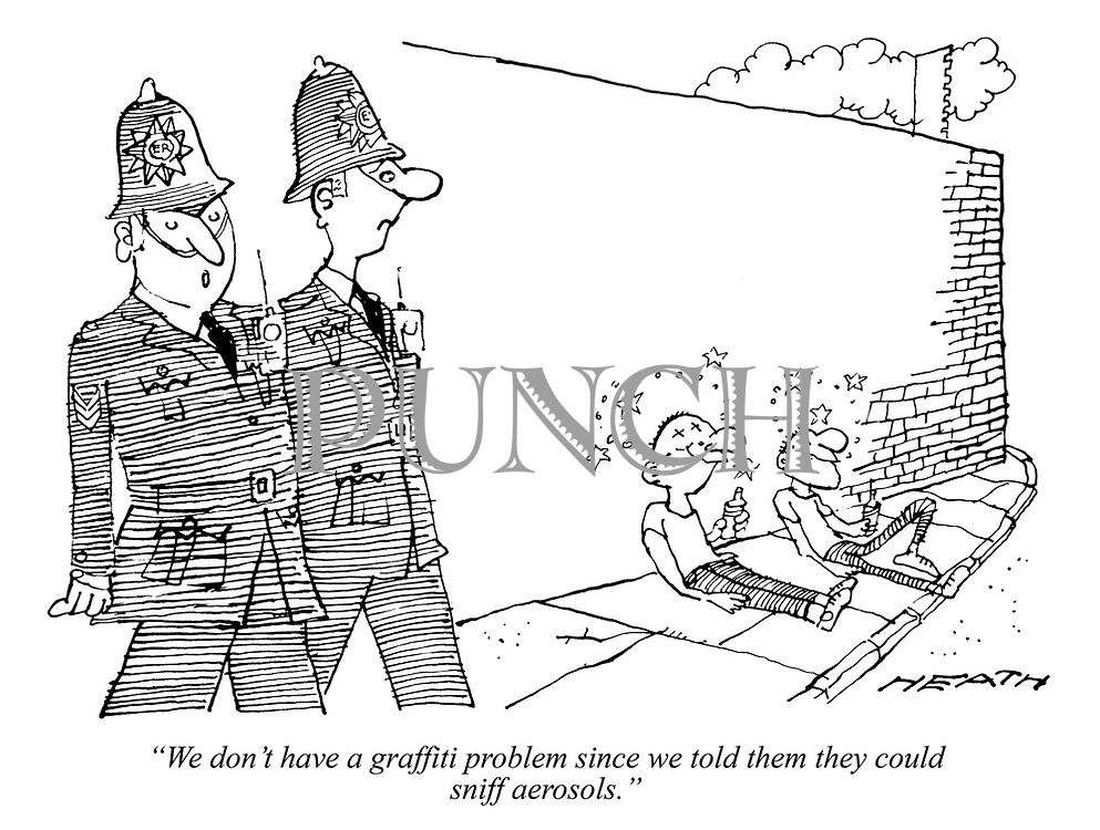 """We don't have a graffiti problem since we told them they could sniff aerosols."""