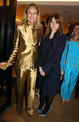 Left to right, MRS MORTIMER SACKLER and her daughter SOPHIE SACKLER party to celebrate the publication of 'Made for Maharajas' by Dr Amin Jaffer hosted by Louis Vuitton at their store on Sloane Street, London on 10th October 2006.<br />