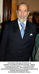 HRH PRINCE MICHAEL OF KENT at an exhibition in London on 9th February 2004.PRM 30